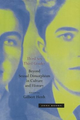 Third Sex, Third Gender: Beyond Sexual Dimorphism in Culture and History 9780942299823