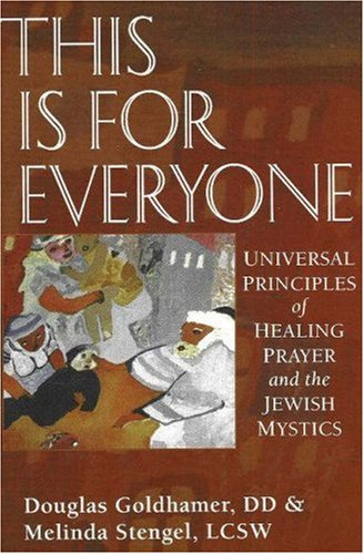 This Is for Everyone: Universal Principles of Healing and the Jewish Mystics 9780943914930