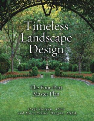 Timeless Landscape Design: The Four-Part Master Plan 9780941711852