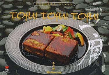 Tofu! Tofu! Tofu!: Chinese Style 9780941676496
