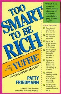 Too Smart to Be Rich: On Being a Yuffie 9780942257113