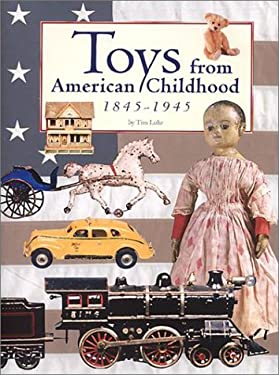 Toys from American Childhood: 1845-1945 9780942620443