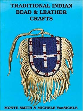 Traditional Indian Bead & Leather Crafts: Bags, Pouches and Containers 9780943604145