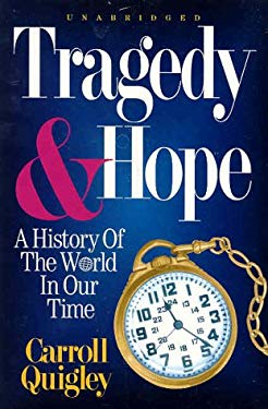 Tragedy & Hope: A History of the World in Our Time 9780945001102