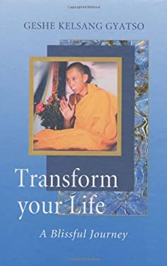 Transform Your Life: A Blissful Journey 9780948006760