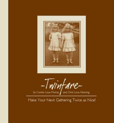 Twinfare Cookbook: Make Your Next Gathering Twice as Nice! 9780942407877