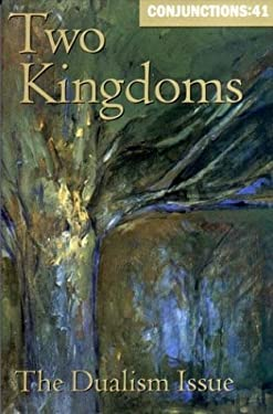 Two Kingdoms: The Dualism Issue 9780941964579