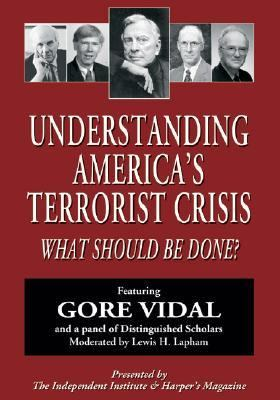 Understanding America's Terrorist Crisis: What Should Be Done? 9780945999010