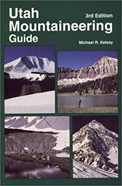 Utah Mountaineering Guide 9780944510148