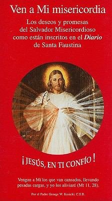Ven A Mi Misericordia: Los Deseos y Promesas del Salvador Misericordioso Como Estan Inscritos en el Diario de Santa Faustina 9780944203590