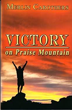 Victory on Praise Mountain:
