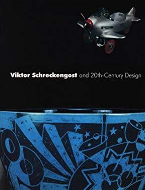 Viktor Schreckengost and 20th-Century Design 9780940717626