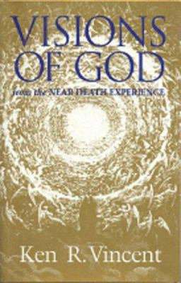 Visions of God from the Near Death Experience 9780943914671