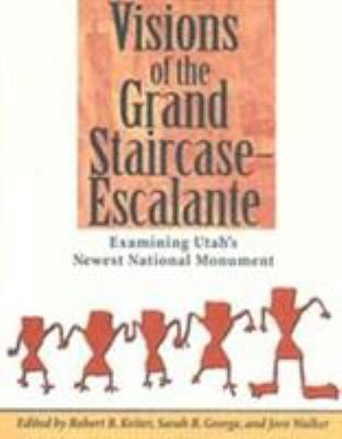 Visions of the Grand Staircase Escalante 9780940378124