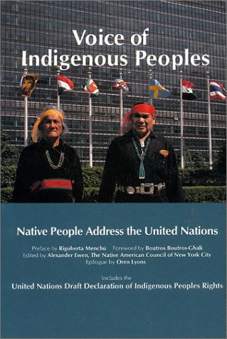 Voice of Indigenous Peoples: Native People Address the United Nations  by Alexander Ewen, Boutros Boutros-Ghali, Rigoberta Menchu