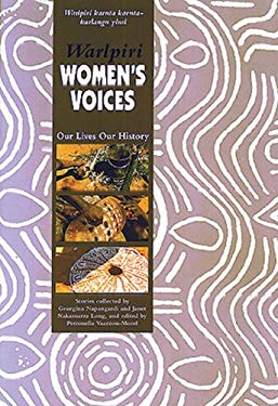 Warlpiri Women's Voices: Our Lives Our History 9780949659750