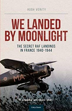 We Landed by Moonlight: Secret RAF Landings in France, 1940-1944 9780947554750