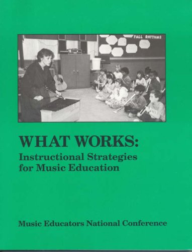 What Works: Instructional Strategies for Music Education 9780940796614
