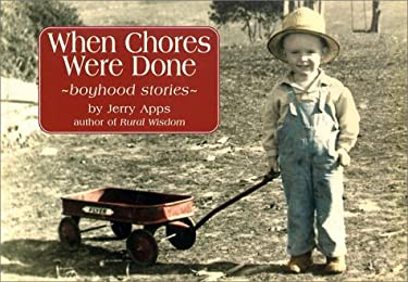 When Chores Were Done: Boyhood Stories 9780942495843