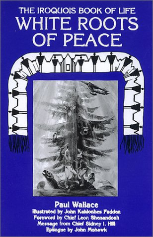 White Roots of Peace: The Iroquois Book of Life 9780940666368