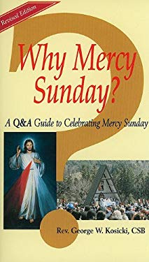 Why Mercy Sunday?: A Q&A Guide to Celebrating Mercy Sunday 9780944203569