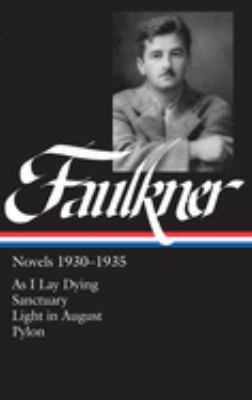 William Faulkner: Novels 1930-1935: As I Lay Dying/Sanctuary/Light in August/Pylon 9780940450264
