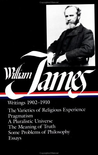 William James: Writings 1902-1910: The Varieties of Religious Experience/Pragmatism/A Pluralistic Universe/The Meaning of Truth/Some 9780940450387