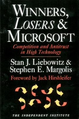 Winners, Losers & Microsoft: Competition and Antitrust in High Technology