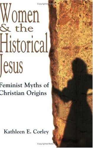 Women & the Historical Jesus: Feminist Myths of Christian Origins 9780944344934