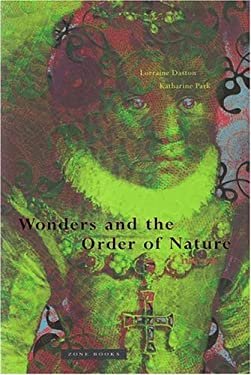 Wonders and the Order of Nature, 1150--1750 9780942299908