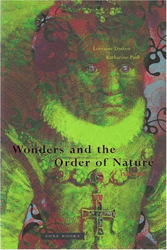 Wonders and the Order of Nature, 1150--1750 9780942299915