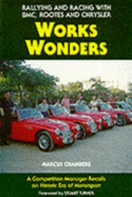 Works Wonders: Rallying & Racing with Bmc, Rootes & Chrysler 9780947981945