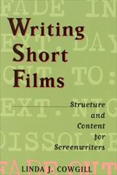 Writing Short Films: Structure and Content for Screenwriters 4233566