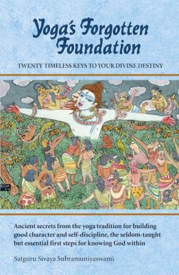 Yoga's Forgotten Foundation: Twenty Timeless Keys to Your Divine Destiny 9780945497912
