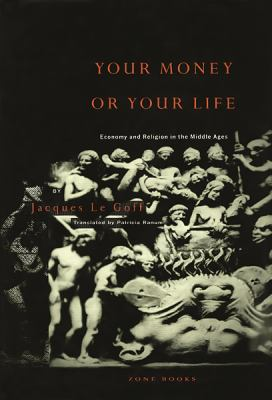 Your Money or Your Life: Economy and Religion in the Middle Ages 9780942299151