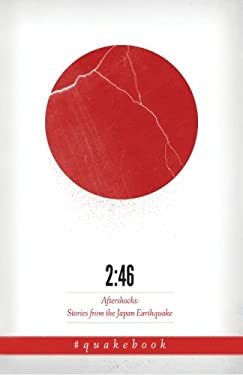 2: 46: Aftershocks: Stories from the Japan Earthquake 9780956883629