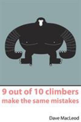 9 Out of 10 Climbers Make the Same Mistakes 9780956428103