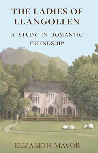 The Ladies of Llangollen: A Study in Romantic Friendship 9780953956173