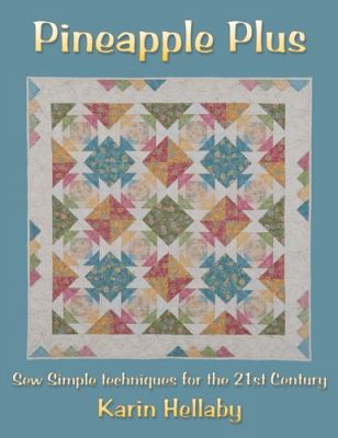Pineapple Plus: Sew Simple Techniques for the 21st Century 9780954092870