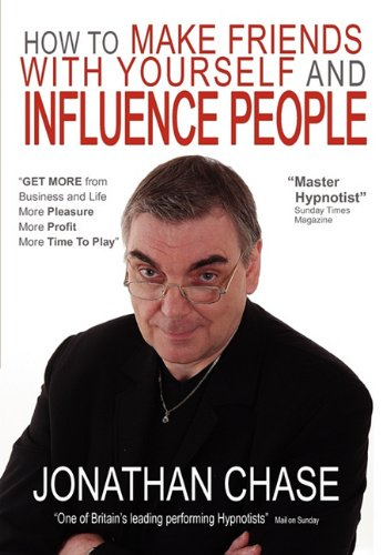 How to Make Friends with Yourself and Influence People 9780954709877