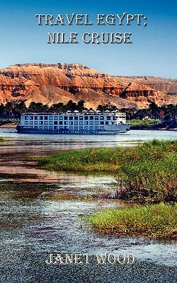 Travel Egypt; Nile Cruise 9780954804961