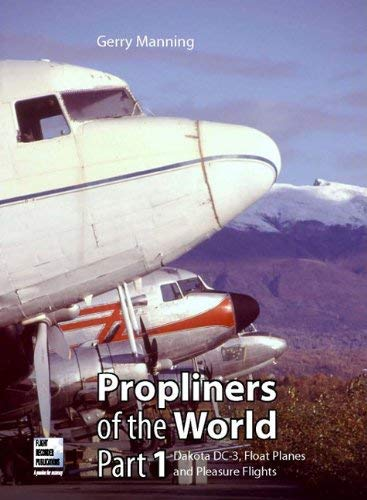 Propliners of World Part 1 9780955426841