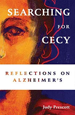 Searching for Cecy: Reflections on Alzheimer's 9780955465611