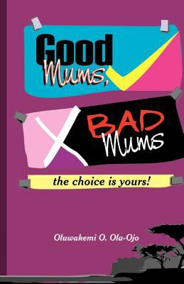 Good Mums, Bad Mums 9780955789816