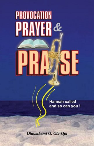 Provocation, Prayer and Praise