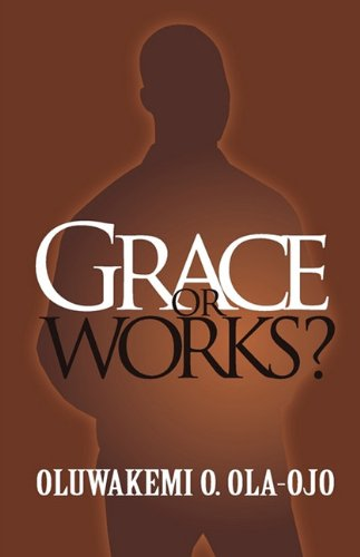 Grace or Works? 9780955789854