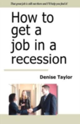 How to Get a Job in a Recession 9780956175502
