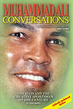 Muhammad Ali Conversations: The Icon and the Greatest Sportsman of the Century