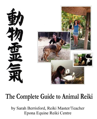 The Complete Guide to Animal Reiki: Animal Healing Using Reiki for Animals, Reiki for Dogs and Cats, Equine Reiki for Horses 9780956316851