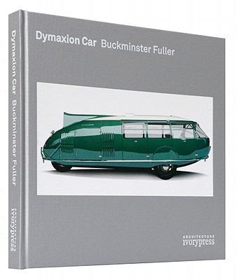 Dymaxion Car: Buckminster Fuller 9780956433930